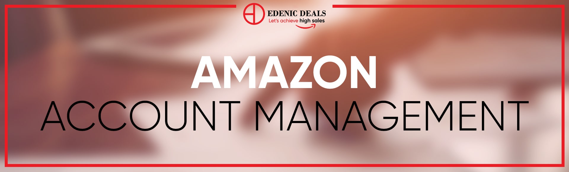 Amazon Account management Edenic Deals