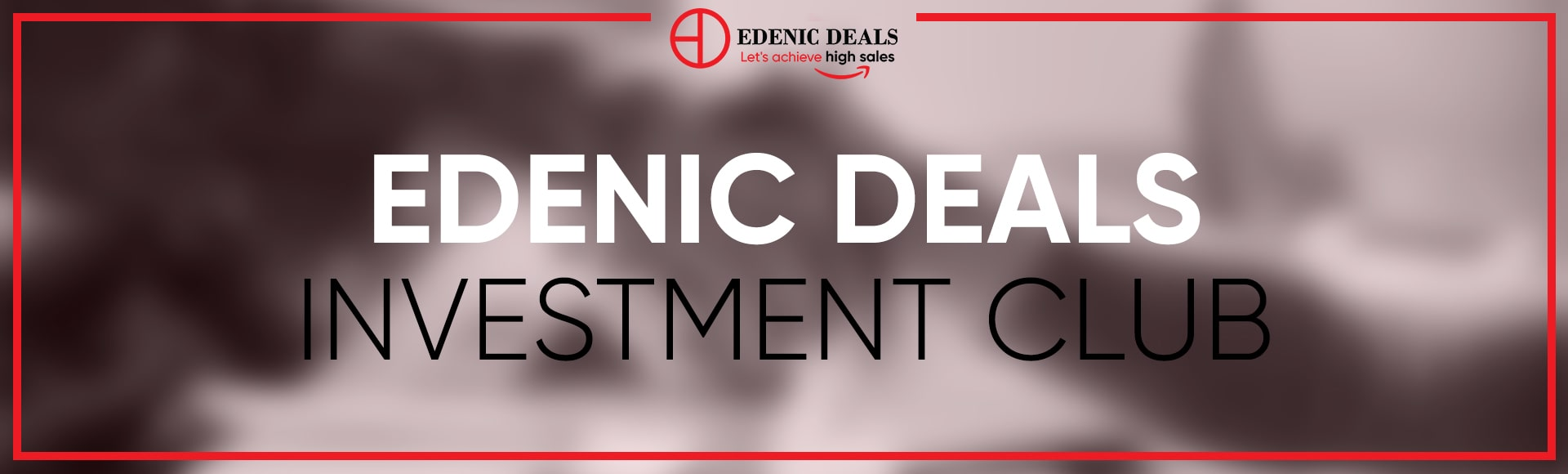 Investment club Edenic Deals