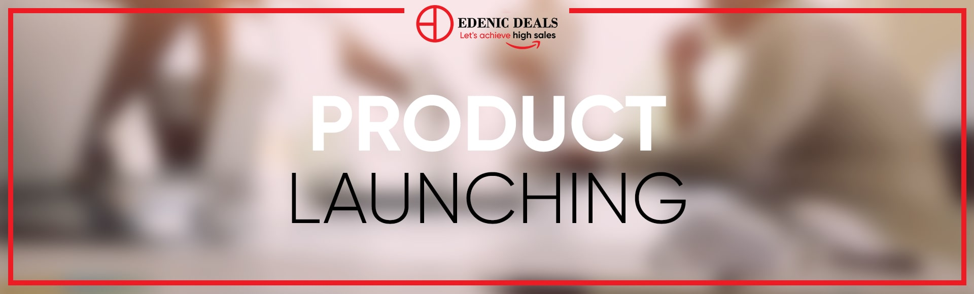 Edenic Deals Product Launching