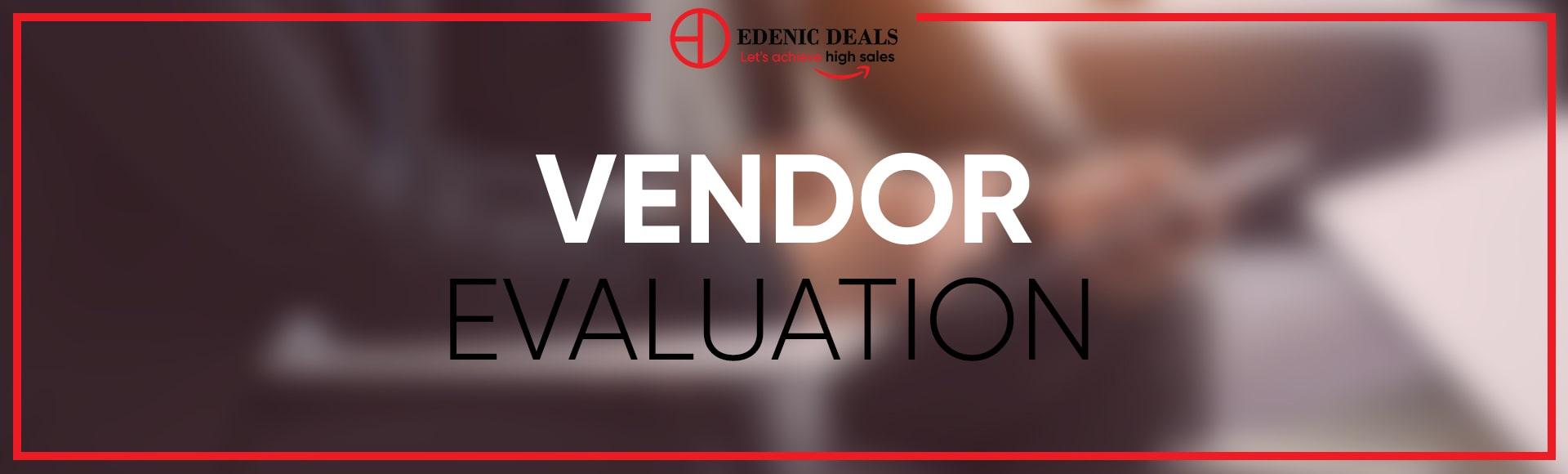 Edenic Deals Vendor Evaluation