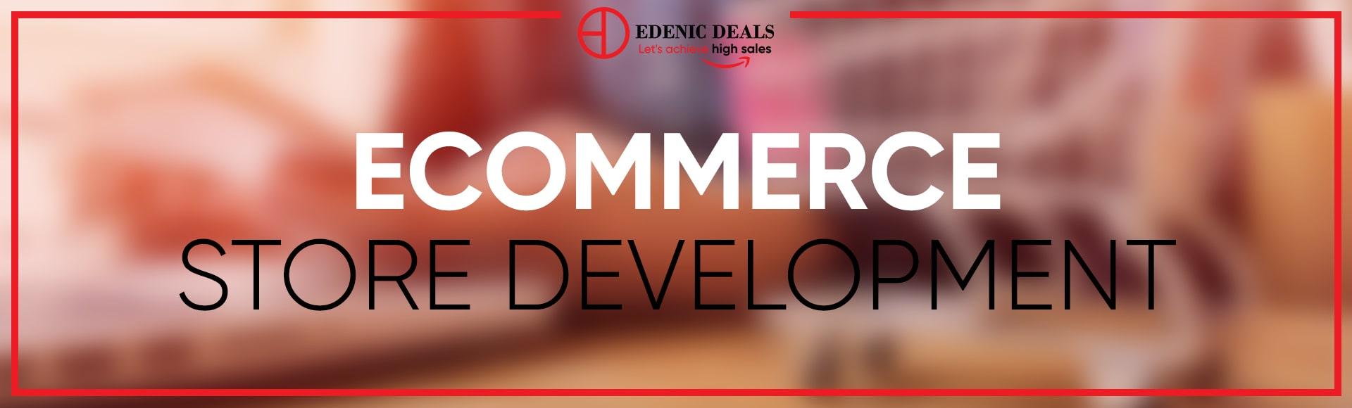 ecommerce store development Edenic Deals