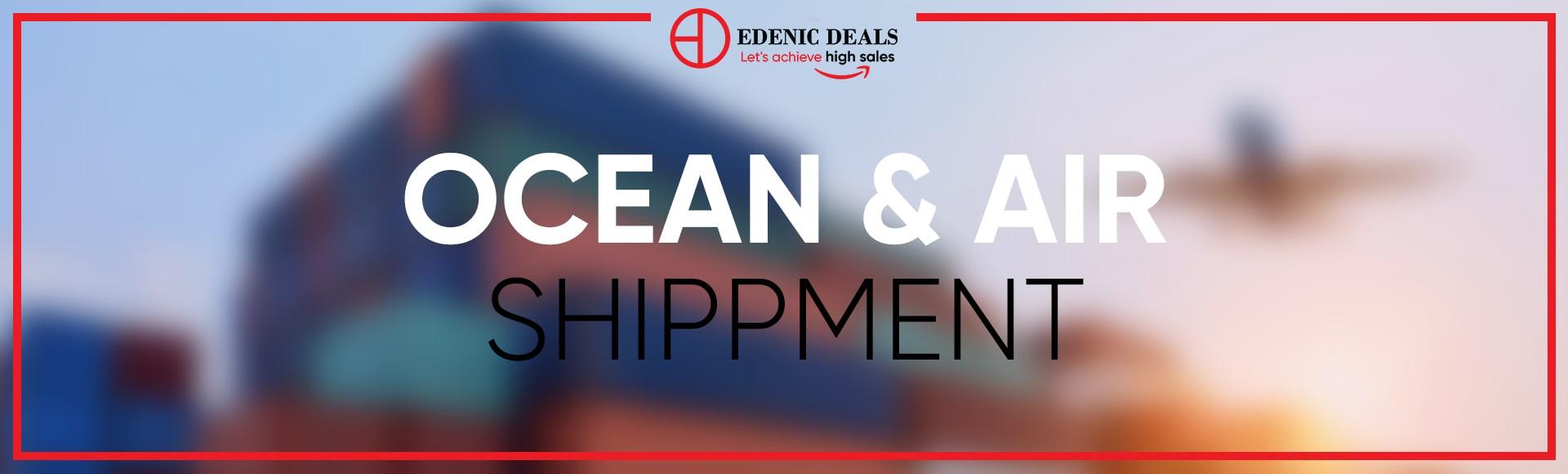 Edenic Deals ocean and air shipment