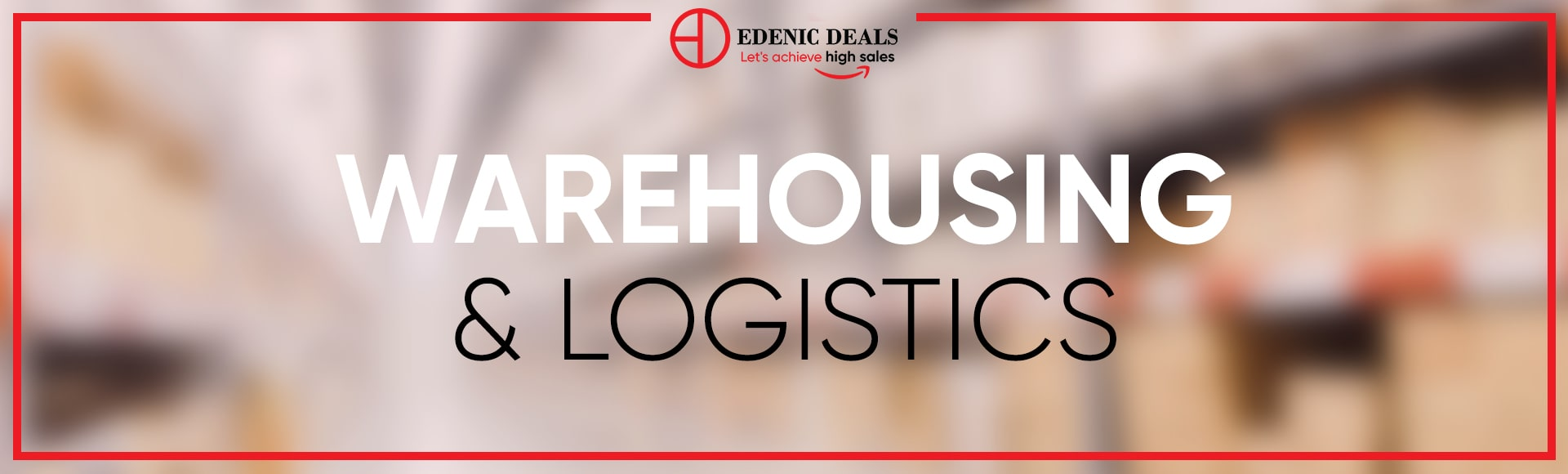 Edenic Deals warehousing and logistics
